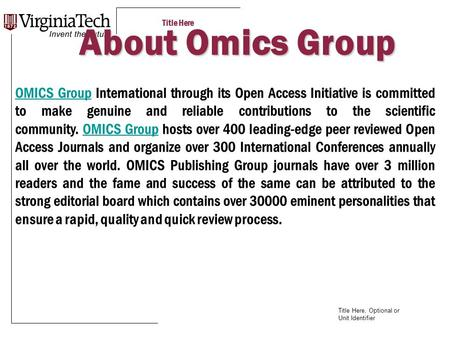 Title Here Title Here, Optional or Unit Identifier About Omics Group OMICS GroupOMICS Group International through its Open Access Initiative is committed.