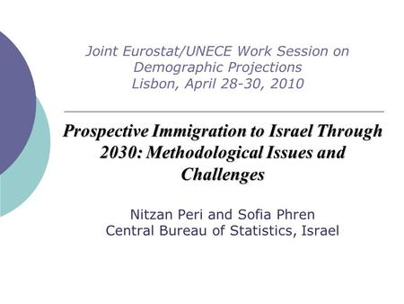 Prospective Immigration to Israel Through 2030: Methodological Issues and Challenges Prospective Immigration to Israel Through 2030: Methodological Issues.