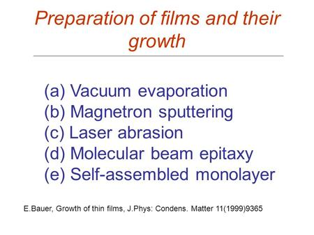 Preparation of films and their growth (a) Vacuum evaporation (b) Magnetron sputtering (c) Laser abrasion (d) Molecular beam epitaxy (e) Self-assembled.