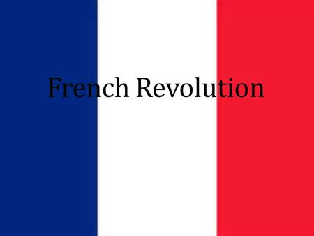 "French Revolution. Causes of the French Revolution French society was divided into 3 different classes or ""Estates"""