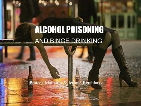 ALCOHOL POISONING AND BINGE DRINKING