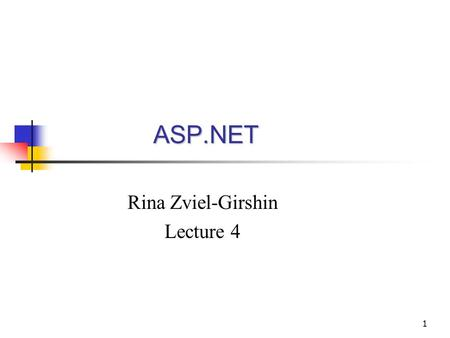1 ASP.NET ASP.NET Rina Zviel-Girshin Lecture 4. 2 Overview Data Binding Data Providers Data Connection Data Manipulations.