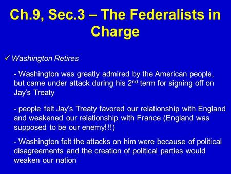 Ch.9, Sec.3 – The Federalists in Charge
