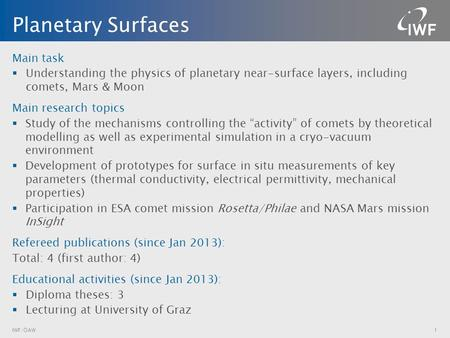 Main task  Understanding the physics of planetary near-surface layers, including comets, Mars & Moon Main research topics  Study of the mechanisms controlling.