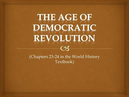 (Chapters 23-24 in the World History Textbook).  A. Origins of the American Revolution  American Colonies  French and Indian War  British Debt 1.