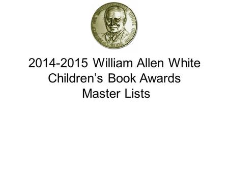 2014-2015 William Allen White Children's Book Awards Master Lists.