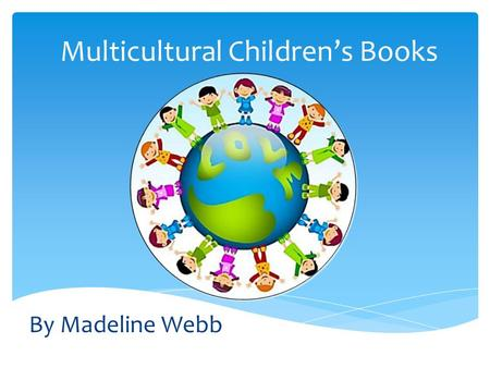 Multicultural Children's Books By Madeline Webb. It's Back to School We Go! First Day Stories From Around The World. Author: Ellen Jackson Illustrator: