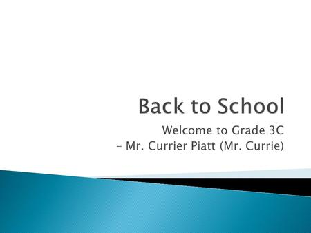 Welcome to Grade 3C – Mr. Currier Piatt (Mr. Currie)
