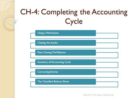 CH-4: Completing the Accounting Cycle