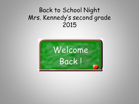 Back to School Night Mrs. Kennedy's second grade 2015.
