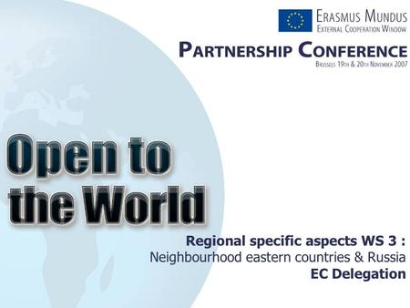 Regional specific aspects WS 3 : Neighbourhood eastern countries & Russia EC Delegation.