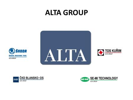 ALTA GROUP. The joint - stock company SE-MI Technology, a.s. is an experienced supplier of engineering equipment and technological systems, for both,