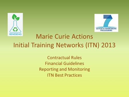 Marie Curie Actions Initial Training Networks (ITN) 2013