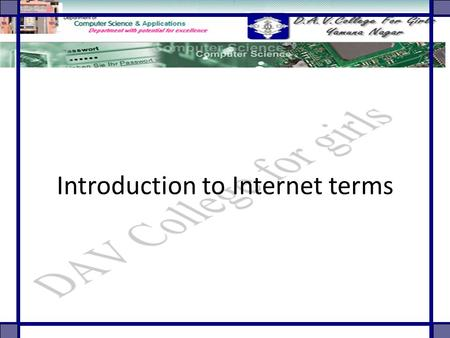 Introduction to Internet terms. Topics to Study What is Internet  HTTP URL SMS MMS Wi-Fi Video Conferencing Social Webisites.