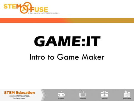 "GAME:IT Intro to Game Maker. GAME MAKER  We will be working on software called Game Maker  Game Maker is an ""open source"" software – that means it's."