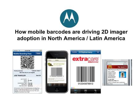 How mobile barcodes are driving 2D imager adoption in North America / Latin America.