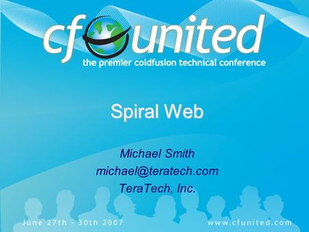 Spiral Web Michael Smith TeraTech, Inc.