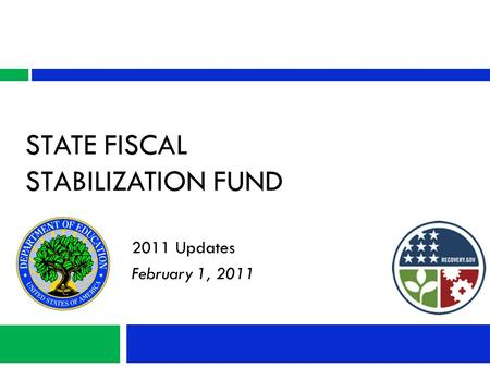 STATE FISCAL STABILIZATION FUND 2011 Updates February 1, 2011.