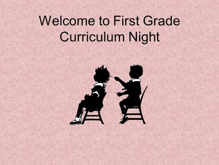 Welcome to First Grade Curriculum Night. First Grade Handbook The First Grade Handbook link to website First Grade Handbook.
