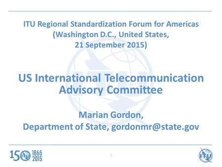 ITU Regional Standardization Forum for Americas (Washington D.C., United States, 21 September 2015) US International Telecommunication Advisory Committee.