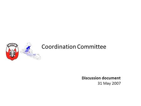 Coordination Committee Discussion document 31 May 2007.