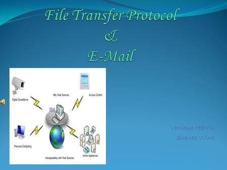 Venique Harris Shenae Wint. (FTP) -File Transfer Protocol (FTP) is the name given to the transfer of files across the Internet. i.e a standard protocol.