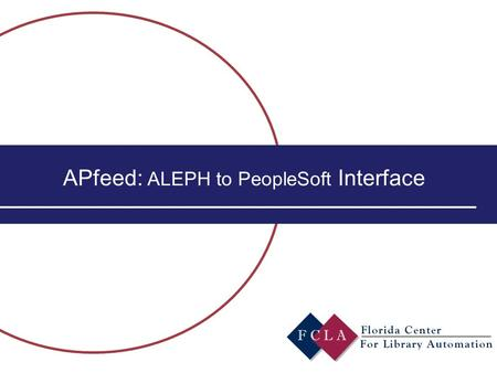 APfeed: ALEPH to PeopleSoft Interface. The ALEPH to PS Interface Basics  The interface utilizes the Service, Invoice Report (acq-10), in the Acquisitions.