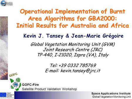Space Applications Institute Global Vegetation Monitoring Unit Operational Implementation of Burnt Area Algorithms for GBA2000: Initial Results for Australia.