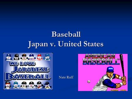 Baseball Japan v. United States Nate Ruff. Areas of Contrast Discipline.