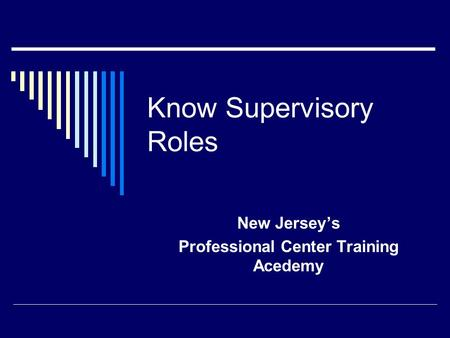 Know Supervisory Roles New Jersey's Professional Center Training Acedemy.