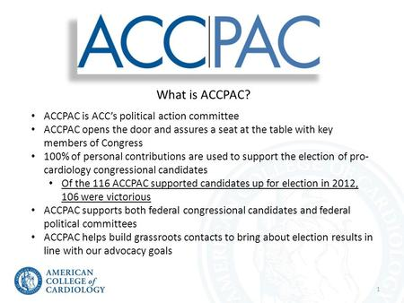 What is ACCPAC? ACCPAC is ACC's political action committee ACCPAC opens the door and assures a seat at the table with key members of Congress 100% of personal.