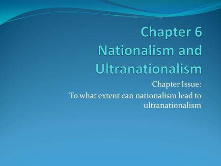 Chapter 6 Nationalism and Ultranationalism
