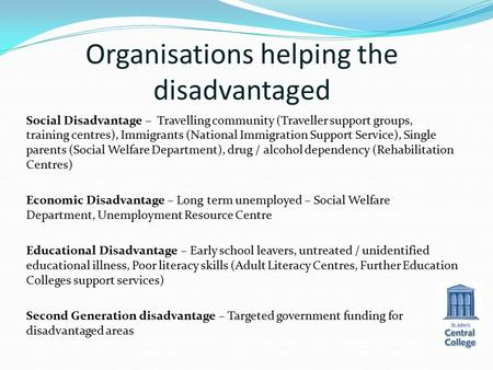 Organisations helping the disadvantaged Social Disadvantage – Travelling community (Traveller support groups, training centres), Immigrants (National Immigration.