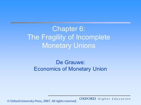 De Grauwe: Economics of Monetary Union Chapter 6: The Fragility of Incomplete Monetary Unions.