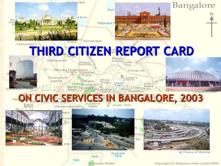 Public Affairs Foundation, Bangalore THIRD CITIZEN REPORT CARD ON CIVIC SERVICES IN BANGALORE, 2003.