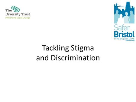 Tackling Stigma and Discrimination. Structure Aims Learning Agreements Human Bingo Warm-Up Activity Language of Stigma and Discrimination Definitions.