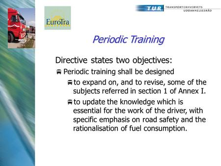 Periodic Training Directive states two objectives:  Periodic training shall be designed  to expand on, and to revise, some of the subjects referred in.