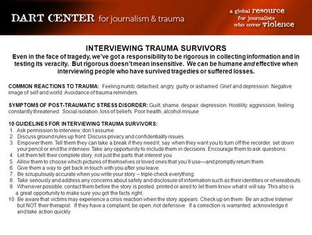 INTERVIEWING TRAUMA SURVIVORS Even in the face of tragedy, we've got a responsibility to be rigorous in collecting information and in testing its veracity.