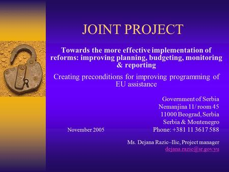 JOINT PROJECT Towards the more effective implementation of reforms: improving planning, budgeting, monitoring & reporting Creating preconditions for improving.