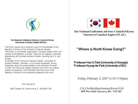 """Where is North Korea Going?"" Professor Han S.Park (University of Georgia) Professor Kyung-Ae Park (University of BC) Friday, February 2, 2007 (3:30~5:00pm)"