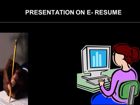 presentation on e resume curriculum vitae summary of ones life details of education