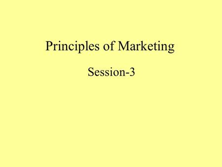Principles of Marketing Session-3. Definitions of Marketing 'Marketing is the management process that identifies, anticipates and satisfies customer requirements.