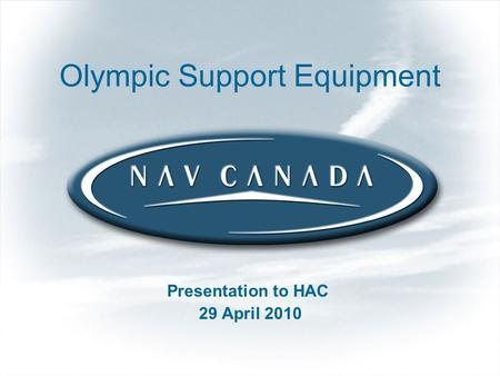 1 Olympic Support Equipment Presentation to HAC 29 April 2010.