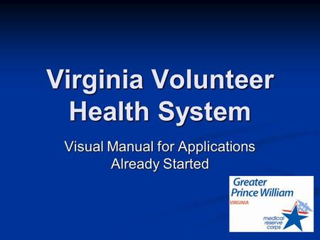 Virginia Volunteer Health System Visual Manual for Applications Already Started.