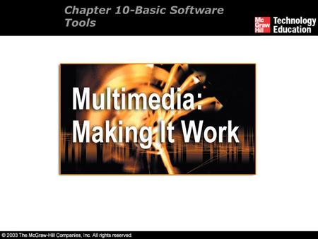 Chapter 10-Basic Software Tools. Overview Text-based editing tools. Graphical tools. Sound editing tools. Animation, video, and digital movie tools. Video.