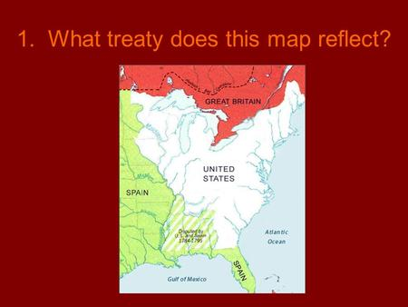 1. What treaty does this map reflect?. 2. What year was the Louisiana Purchase made?