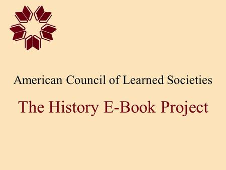 American Council of Learned Societies The History E-Book Project.