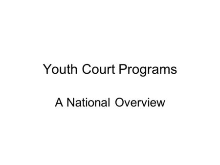 Youth Court Programs A National Overview. Youth Court Youth Courts are also known as Teen Court Peer Court Student Court.