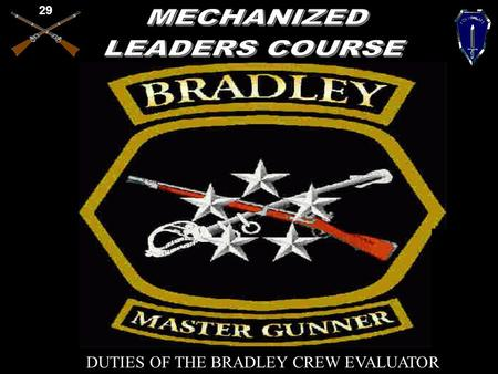 29 DUTIES OF THE BRADLEY CREW EVALUATOR 29 SAFETY: RISK ASSESMENT: ENVIRONMENTAL CONSIDERATIONS: