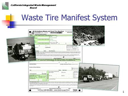 California Integrated Waste Management Board 1 Waste Tire Manifest System.
